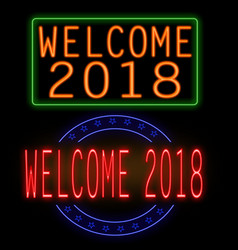 Welcome 2018 glowing neon sign vector