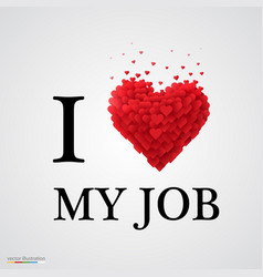 i love my job heart sign vector image