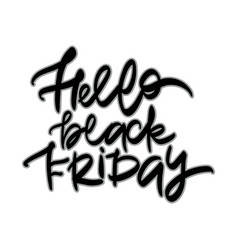 hello black friday sale hand lettering design vector image