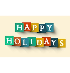 Happy holidays colorful retro paper cut words - vector
