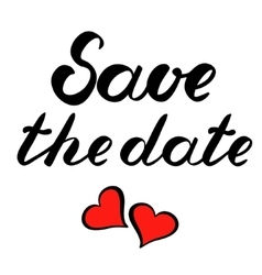 Save the date brush lettering with hearts vector