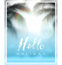 Calligraphy inscription hello holiday vector image