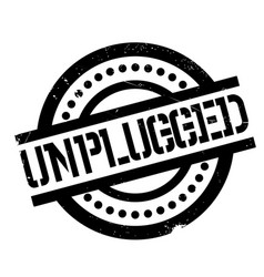 Unplugged rubber stamp vector