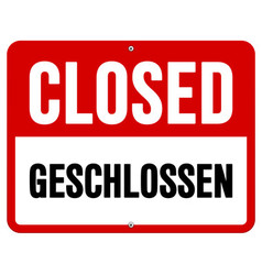 Closed geschlossen sign in white and red vector