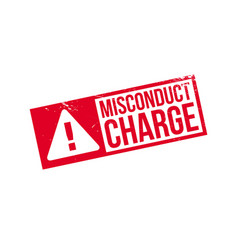 Misconduct charge rubber stamp vector