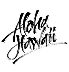 Aloha hawaii modern calligraphy hand lettering vector
