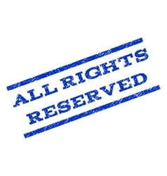 All Rights Reserved Watermark Stamp vector image vector image