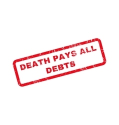 Death pays all debts text rubber stamp vector