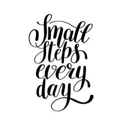 small steps every day handwritten positive vector image vector image