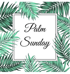 Palm sunday border frame template green leaves vector