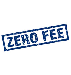Square grunge blue zero fee stamp vector