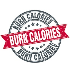 Burn calories red round grunge vintage ribbon vector