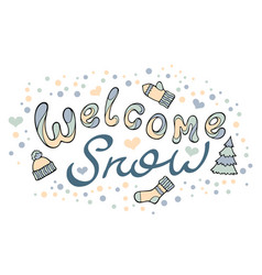 modern funny lettering welcome snow hand color vector image vector image
