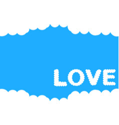 Tell love by cloud on a blue sky background vector