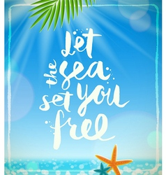 Let the sea set you free vector