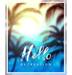 Calligraphy inscription hello recreation vector image
