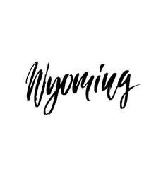 Wyoming modern dry brush lettering retro vector