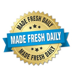 Made fresh daily 3d gold badge with blue ribbon vector