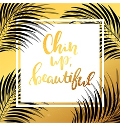Concept handwritten poster chin up beautiful vector