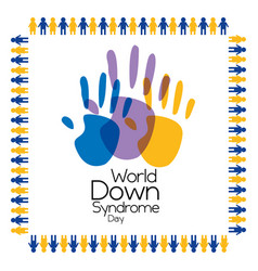 World down syndrome day painted palm hands poster vector