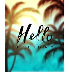 Calligraphy inscription hello holiday vector