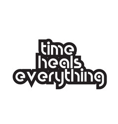 Bold text time heals everything inspiring quotes vector