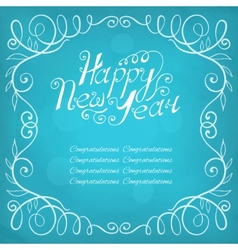 Happy New Year hand lettering Calligraphic frame vector image vector image