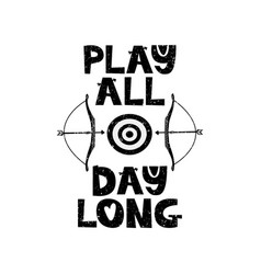 Play all day long hand drawn style typography vector