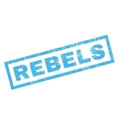 Rebels rubber stamp vector