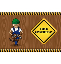 Carpenter man cartoon under construction sign vector image