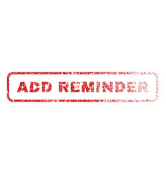 Add reminder rubber stamp vector
