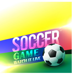 soccer game poster design with bright colors vector image
