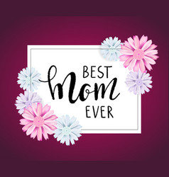 you are best mom lettering quote vector image vector image