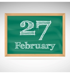 February 27 inscription in chalk on a blackboard vector