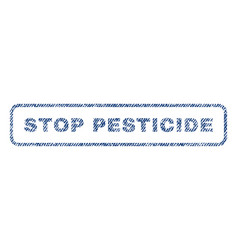 Stop pesticide textile stamp vector