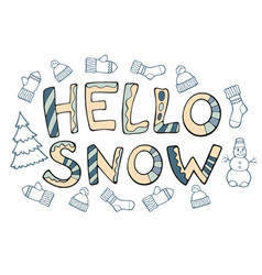 modern funny lettering hello snow hand drawing vector image vector image