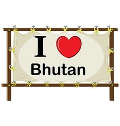 I love Bhutan vector image vector image