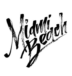 Miami beach modern calligraphy hand lettering for vector