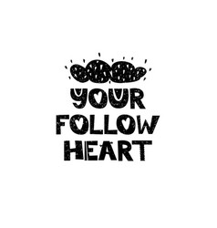 Your follow heart hand drawn style typography vector