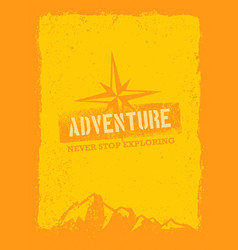 life is an adventure outdoor mountain hiking vector image vector image