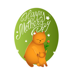 mothers day card bear mom with her cub vector image