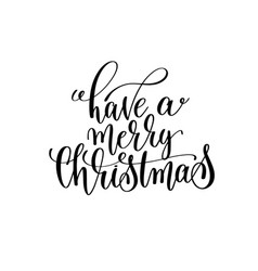 Have a merry christmas hand lettering positive vector