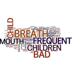 Frequent bad breath in children text background vector