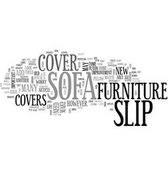 a sofa slip cover will add new life to your tired vector image