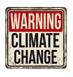 Warning climate change vintage rusty metal sign vector