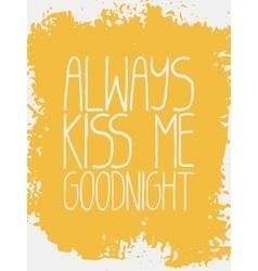 Decorative always kiss me goodnight card vector