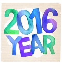 2016 Year watercolor inscription vector image