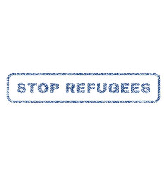 Stop refugees textile stamp vector
