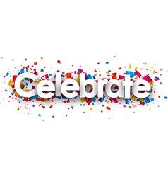 Celebrate sign vector