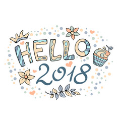 modern funny lettering hello 2018 hand color vector image vector image
